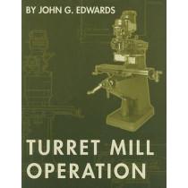 Turret Mill Operation by John Edwards, 9781569902738