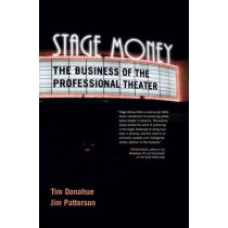 Stage Money: The Business of the Professional Theater, 9781570039065