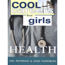 Cool Careers for Girls in Health by Ceel Pasternak, 9781570231254