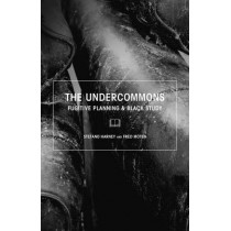 The Undercommons: Fugitive Planning & Black Study by Stefano Harney, 9781570272677