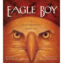 Eagle Boy by Richard Lee Vaughan, 9781570615924