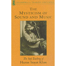 The Mysticism Of Sound And Music by Hazrat Inayat Khan, 9781570622311