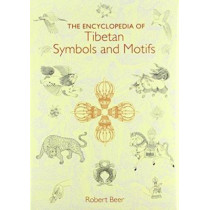 The Encyclopedia of Tibetan Symbols and Motifs by Robert Beer, 9781570624162