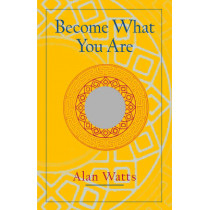 Become What You Are by Alan W. Watts, 9781570629402