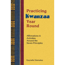 Practicing Kwanzaa Year Round by Gwynelle Dismukes, 9781570671135