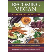 Becoming Vegan: The Complete Reference on Plant-Based Nutrition by Brenda Davis, 9781570672972