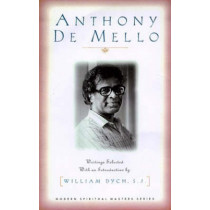 Anthony De Mello: Selected Writings by Anthony de Mello, 9781570752834