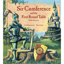 Sir Cumference and the First Round Table: A Math Adventure by Cindy Neuschwander, 9781570911606