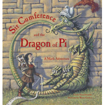 Sir Cumference And The Dragon Of Pi by Cindy Neuschwander, 9781570911644