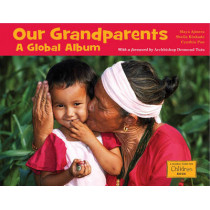 Our Grandparents: A Global Album by The Global Fund for Children, 9781570914591