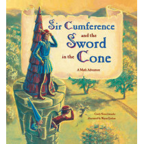 Sir Cumference And The Sword In The Cone by Cindy Neuschwander, 9781570916014
