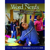 Word Nerds: Teaching All Students to Learn and Love Vocabulary by Leslie Montgomery, 9781571109545