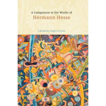A Companion to the Works of Hermann Hesse by Ingo Cornils, 9781571133304