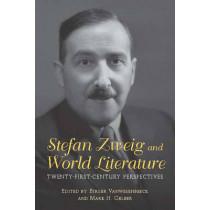 Stefan Zweig and World Literature - Twenty-First-Century Perspectives by Birger Vanwesenbeeck, 9781571139245