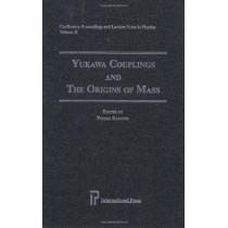 Yukawa Couplings and the Origins of Mass by Pierre Ramond, 9781571460257