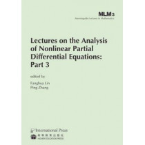 Lectures on the Analysis of Nonlinear Partial Differential Equations: Part 3 by Fanghua Lin, 9781571462671