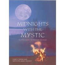 Midnights with the Mystic: A Little Guide to Freedom and Bliss by Cheryl Simone, 9781571745613