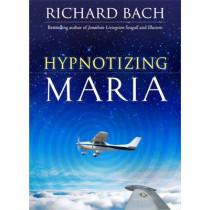 Hypnotizing Maria by Richard Bach, 9781571746238