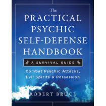 Practical Psychic Self-Defense Handbook: A Survival Guide by Robert Bruce, 9781571746399