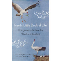 Rumi'S Little Book of Life: The Garden of the Soul, the Heart, and the Spirit by Rumi, 9781571746894