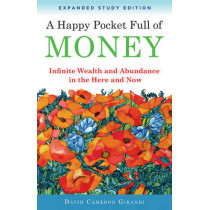 Happy Pocket Full of Money - Expanded Study Edition: Infinite Wealth and Abundance in the Here and Now by David Cameron Gikandi, 9781571747365