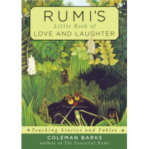 Rumi'S Little Book of Love and Laughter: Teaching Stories and Fables by Coleman Barks, 9781571747617