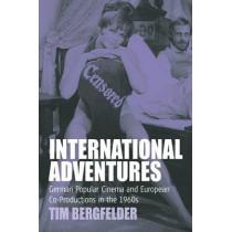 International Adventures: German Popular Cinema and European Co-Productions in the 1960s by Tim Bergfelder, 9781571815392