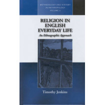 Religion in English Everyday Life: An Ethnographic Approach by Timothy Jenkins, 9781571817266