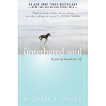 The Untethered Soul: The Journey Beyond Yourself by Michael A. Singer, 9781572245372