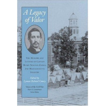 A Legacy Of Valor: The Memoirs And Letters Of Captain Henry Newton Comey, by Lyman Richard Comey, 9781572332478