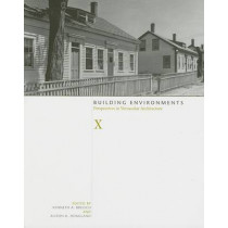 Building Environments: Perspectives in Vernacular Architecture by Kenneth Breisch, 9781572334403