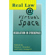 Real Law @ Virtual Space-Communication Regulation In Cyberspace by Drucker, 9781572731257