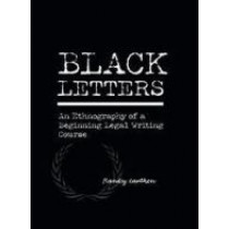Black Letters: An Ethnography of a Beginning Legal Writing Course (Research and Teaching in Rhetoric and Composition) by Cauthen, 9781572737754