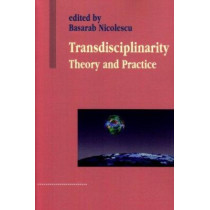 Transdisciplinarity: Theory and Practice by Basarab Nicolescu, 9781572738355