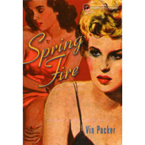 Spring Fire by Vin Packer, 9781573441872