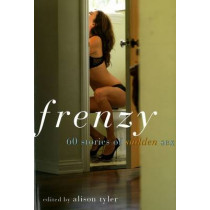 Frenzy: 60 Stories of Sudden Sex by Alison Tyler, 9781573443319