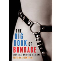 The Big Book of Bondage: Sexy Tales of Erotic Restraint by Alison Tyler, 9781573449076