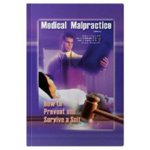 Medical Malpractice: How to Prevent and Survive a Suit by Richard J. Nasca, 9781574001020