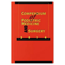 Compendium of Podiatric Medicine and Surgery 2014 by Kendrick A. Whitney, 9781574001501