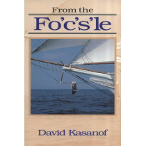 From the Fo'c's'le by David Kasanof, 9781574090345