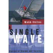 A Single Wave: Stories of Storms and Survival by Webb Chiles, 9781574090727