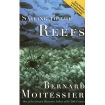 Sailing to the Reefs by Bernard Moitessier, 9781574091205