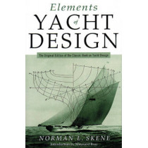 Elements of Yacht Design: The Original Edition of the Classic Book on Yacht Design by Norman Locke Skene, 9781574091342