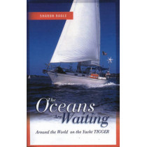 Oceans Are Waiting: Around the World on the Yacht Tigger by Sharon Riggle, 9781574091458
