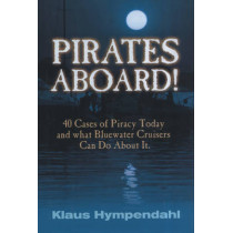 Pirates Aboard!: Forty Cases of Piracy Today and What Bluewater Cruisers Can Do About It by Klaus Hympendahl, 9781574091656