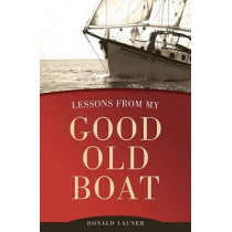 Lessons From My Good Old Boat by Donald Launer, 9781574092509