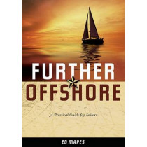 Further Offshore: A Practical Guide for Sailors by Ed Mapes, 9781574092530