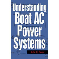 Understanding Boat AC Power Systems by John C. Payne, 9781574092622