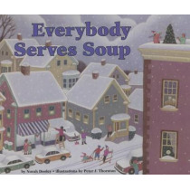 Everybody Serves Soup by Norah Dooley, 9781575057910