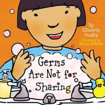 Germs are Not for Sharing by Elizabeth Verdick, 9781575421964